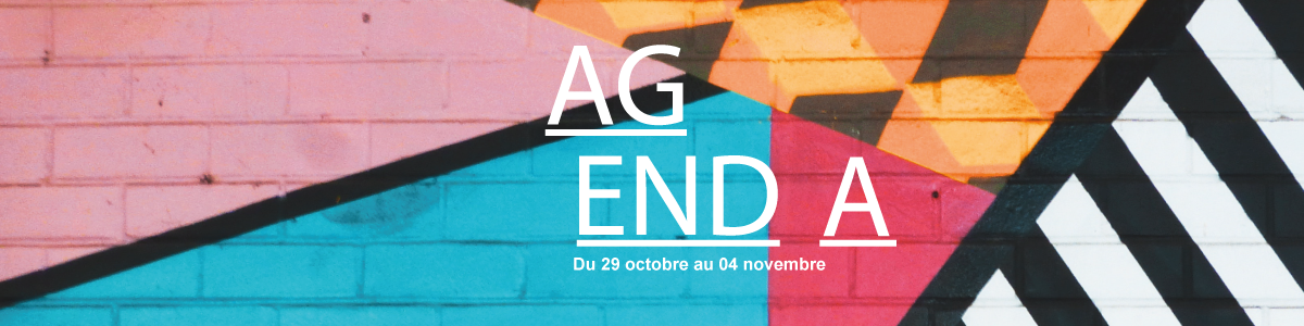 L'agenda culturel de la semaine (29 oct. au 04 nov.)